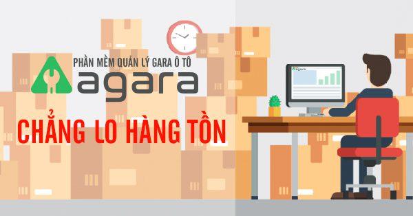Chia sẻ kinh nghiệm quản lý gara ô tô: Có phần mềm quản lý gara ô tô Agara chẳng lo hàng tồn